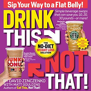 Drink This Not That!: The No-Diet Weight Loss Solution 9781605295398