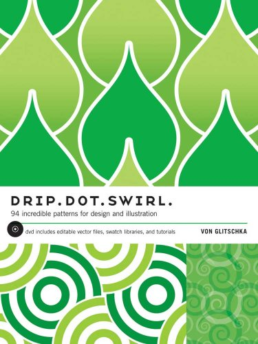 Drip Dot Swirl: 94 Incredible Patterns for Design and Illustration [With CDROM] 9781600611346