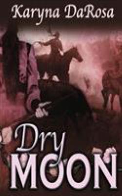 Dry Moon 9781601540355