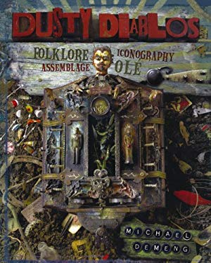 Dusty Diablos: Folklore, Iconography, Assemblage, Ole 9781600613500