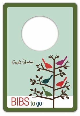 Dwell Studio: Bibs to Go 9781609050221