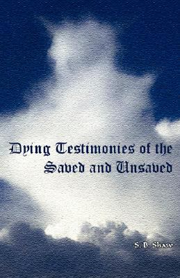 Dying Testimonies of Saved and Unsaved 9781604161564