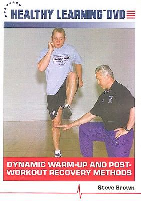 Dynamic Warm-Up and Post-Workout Recovery Methods 9781608315314