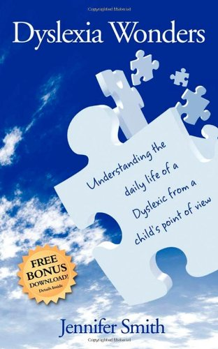 Dyslexia Wonders: Understanding the Daily Life of a Dyslexic from a Child's Point of View 9781600376344