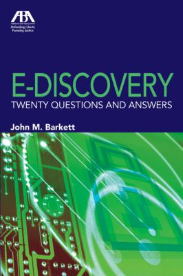 E-Discovery: Twenty Questions 9781604421156