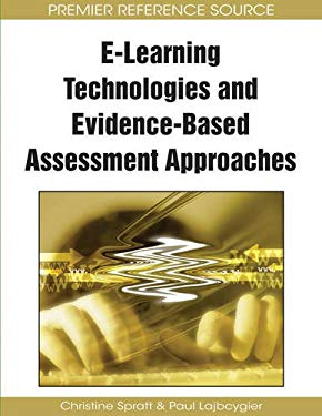 E-Learning Technologies and Evidence-Based Assessment Approaches 9781605664101