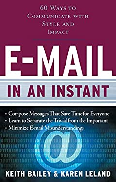 E-mail in an Instant: 60 Ways to Communicate with Style and Impact 9781601630179