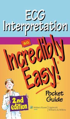 ECG Interpretation: An Incredibly Easy Pocket Guide 9781605472515