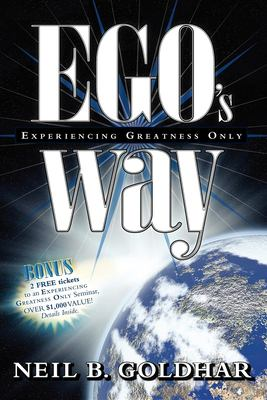 EGO's Way: Experiencing Greatness Only 9781600372995