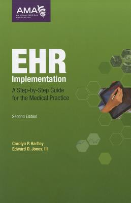 EHR Implementation: A Step-By-Step Guide for the Medical Practice [With CDROM] 9781603596305