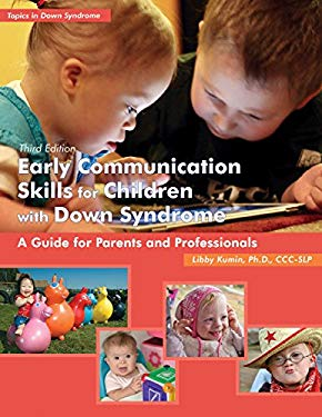 Early Communication Skills for Children with Down Syndrome: A Guide for Parents and Professionals [With CDROM] 9781606130667