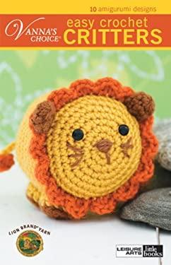 Easy Crochet Critters: 10 Amigurumi Designs 9781601404954
