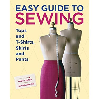 Easy Guide to Sewing Tops and T-Shirts, Skirts, and Pants 9781600850721