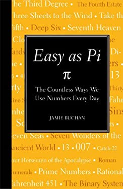 Easy as Pi: The Countless Ways We Use Numbers Every Day 9781606521342