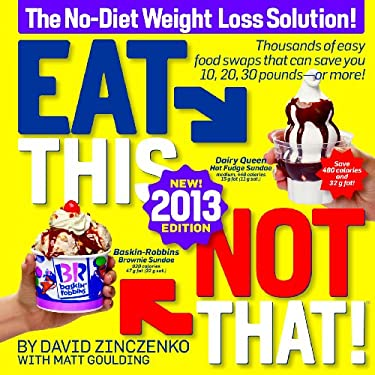 Eat This, Not That! 2013: The No-Diet Weight Loss Solution 9781609618247