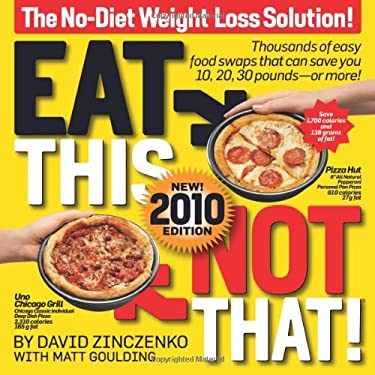 Eat This, Not That!: The No-Diet Weight Loss Solution 9781605295381