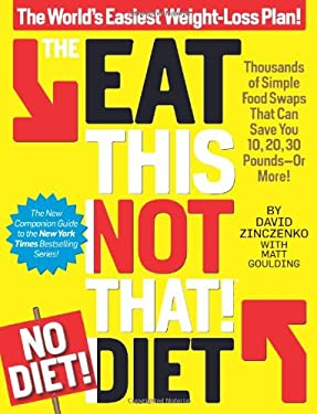 The Eat This, Not That! No-Diet Diet: The World's Easiest Weight-Loss Plan! 9781609612498