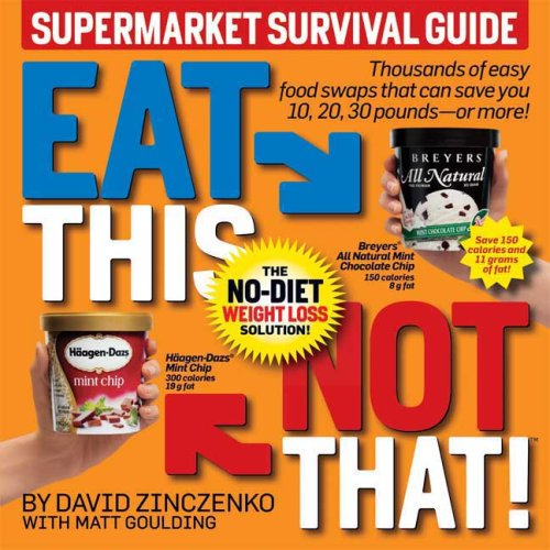 Eat This, Not That! Supermarket Survival Guide: The No-Diet Weight Loss Solution 9781605298382