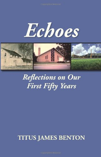 Echoes: Reflections on Our First Fifty Years 9781603500036