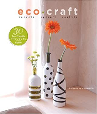 Eco Craft: Recycle, Recraft, Restyle 9781600593437