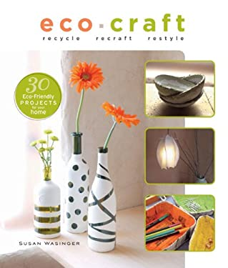 Eco Craft: Recycle, Recraft, Restyle 9781600598234