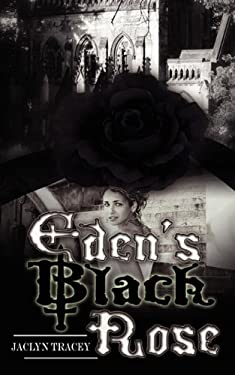 Eden's Black Rose 9781601547576