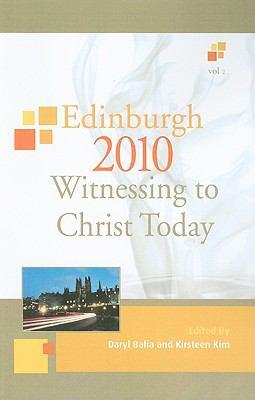 Edinburgh 2010: Witnessing to Christ Today 9781608996797
