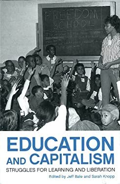 Education and Capitalism: Struggles for Learning and Liberation 9781608461479