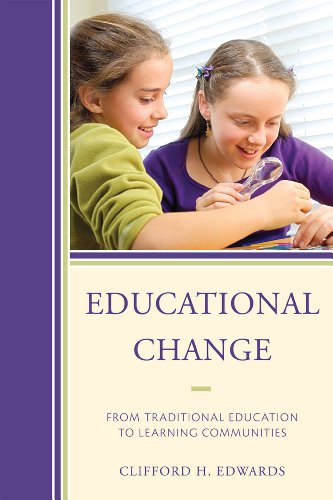 Educational Change: From Traditional Education to Learning Communities 9781607099871