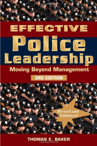Effective Police Leadership: Moving Beyond Management 9781608850204