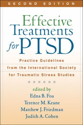 Effective Treatments for PTSD: Practice Guidelines from the International Society for Traumatic Stress Studies 9781609181499