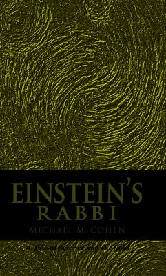 Einstein's Rabbi: A Tale of Science and the Soul 9781605710013