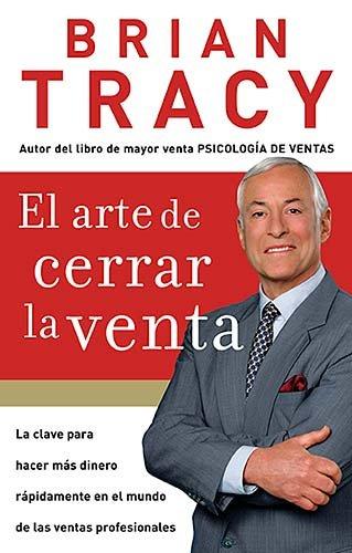 El Arte de Cerrar la Venta = The Art of Closing the Sale 9781602550094