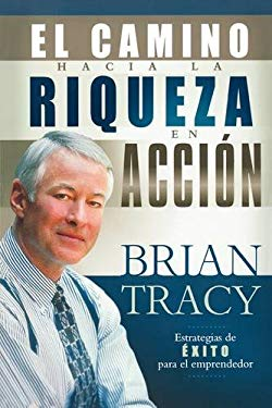 El Camino Hacia la Riqueza en Accion = The Way to Wealth in Action 9781602551381