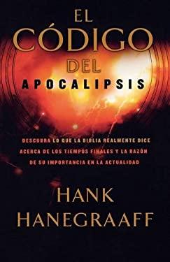 El Codigo del Apocalipsis = The Apocalypse Code 9781602550377