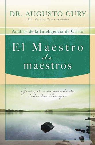 El Maestro de Maestros: Analisis de la Inteligencia de Cristo 9781602551237