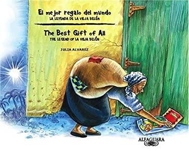 El Mejor Regalo del Mundo/The Best Gift of All: La Leyenda de La Vieja Belen/The Legend of La Vieja Belen 9781603963251