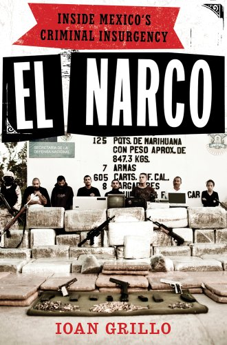 El Narco: Inside Mexico's Criminal Insurgency 9781608192113