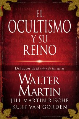 El Ocultismo y su Reino = The Kingdom of the Occult 9781602558588