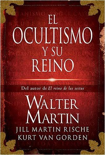 El Ocultismo y su Reino 9781602550162
