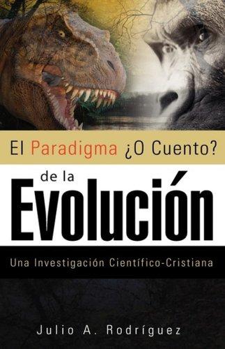 El Paradigma O Cuento de La Evolucion 9781607912767