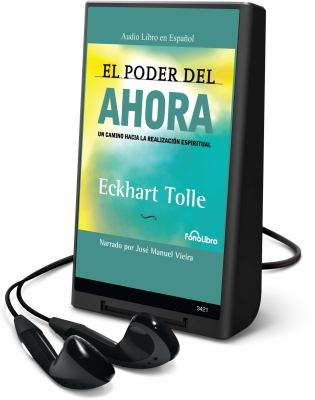 El Poder del Ahora [With Earbuds] = The Power of Now 9781607757115