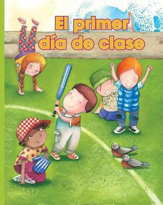 El Primer Dia de Clase = The First Day of School 9781603964067