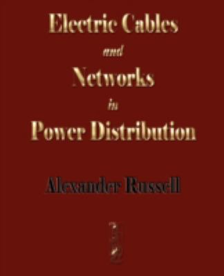 Electric Cables and Networks in Power Distribution 9781603861595