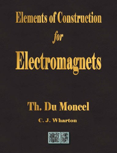 Elements of Construction for Electromagnets 9781603860420