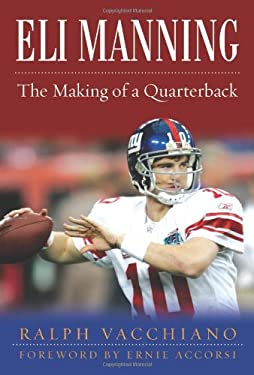 Eli Manning: The Making of a Quarterback 9781602393172