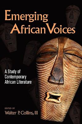 Emerging African Voices: A Study of Contemporary African Literature 9781604976649