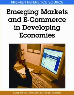 Emerging Markets and E-Commerce in Developing Economies 9781605661001