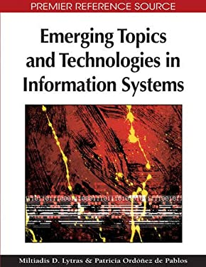 Emerging Topics and Technologies in Information Systems 9781605662220