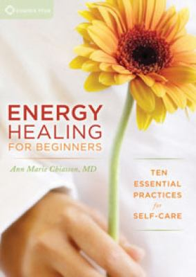 Energy Healing for Beginners: Seven Essential Practices for Self-Care 9781604070989